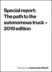 Special report: The path to the autonomous truck – 2019 edition